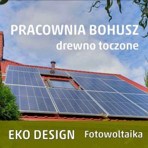 Proekologiczna pracownia Bohusz - fotowoltaika